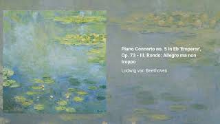 Piano Concerto no. 5 in Eb 'Emperor', Op. 73