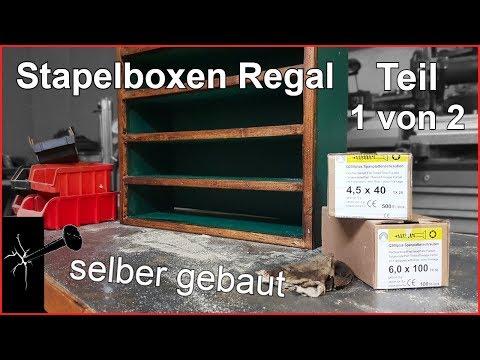 Regal für Schrauben- und Stapelboxen und Co. selber gebaut   Teil 1 von 2