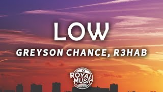 Greyson Chance - Low (R3HAB Remix) (Lyrics)