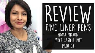 Fine Liner Pen Review- Pigma Micron, Pilot DR, Faber Castell Pitt