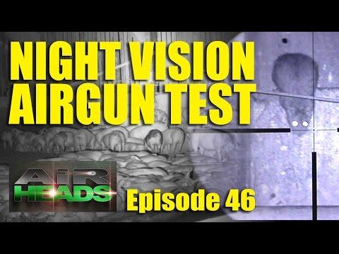 Night Vision Airgun Test – AirHeads, episode 46
