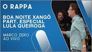 O Rappa   Boa Noite Xangô | Participação Especial De Lula Queiroga (Marco Zero Ao Vivo)