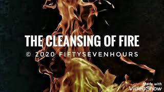 Cleansing of fire