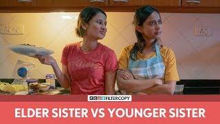 FilterCopy | Elder Sister vs. Younger Sister | बड़ी बहन vs. छोटी बहन | Ft. Yashaswini and Ronjini