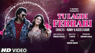 Tu Lagdi Ferrari Song Lyrics in English – Romy x Asees Kaur