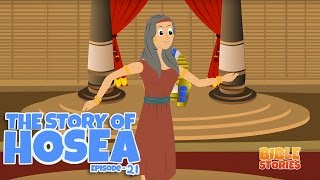 Bible Stories for Kids! The Story of Hosea (Episode 21)