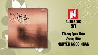 Nguyễn Ngọc Ngạn Truyện Ma | Tiếng Quạ Réo Vong Hồn (Audio Book 50)