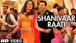 Shanivaar Raati - Song Video - Main Tera Hero