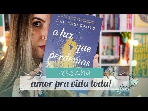 A luz que perdemos (Jill Santopolo) | Resenha | Borogodó