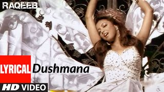 Dushmana LYRICAL | Raqeeb- Rival In Love | Jimmy Sheirgill, Tanushree Datta |Kunal Ganjawala - Download this Video in MP3, M4A, WEBM, MP4, 3GP