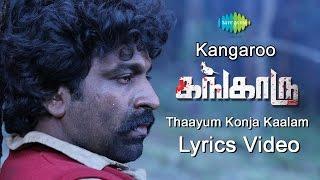 Kangaroo | Thaayum Konja Kaalam | Tamil Movie Lyric Video