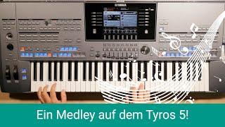 Ein Medley auf dem Tyros 5 gespielt!