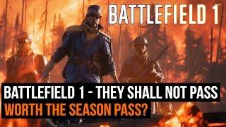 Battlefield 1 - They shall not pass Gameplay. Worth the season pass?
