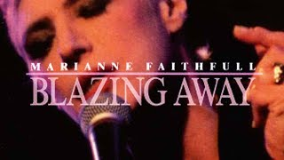 "Marianne Faithfull's ""Blazing Away"" 