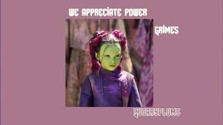 WE APPRECIATE POWER - grimes (slowed down)