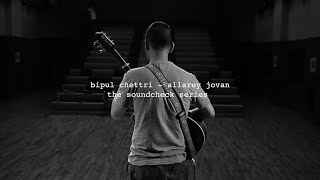 Bipul Chettri - Allarey Jovan (The Soundcheck Series)