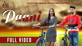 Paani | ( Full Song) | Avi Natt Ft.AKKII & Aman Kaur | New Punjabi Songs 2019
