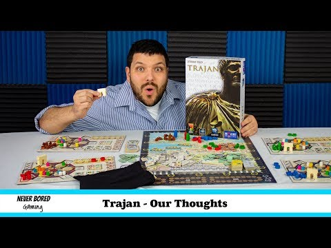 Never Bored Gaming - Our Thoughts (Trajan)