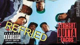 STRAIGHT OUTTA TACOS / COMPTON - #Refried #Parody #DESMADRE #straightouttacompton