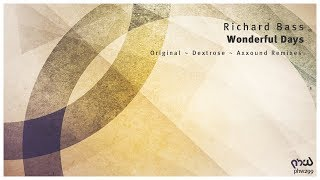 Richard Bass - Wonderful Days (Dextrose Remix) [PHW299]