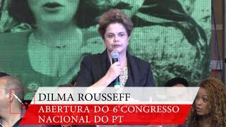6° Congresso Nacional do PT | Dilma Rousseff