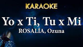 ROSALÍA, Ozuna   Yo X Ti, Tu X Mi (Karaoke Instrumental)