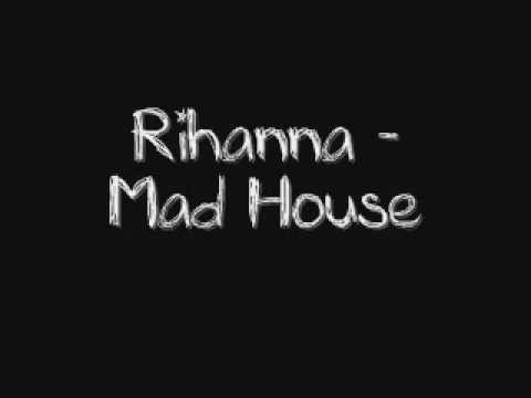 Rihanna - Mad House + Lyrics