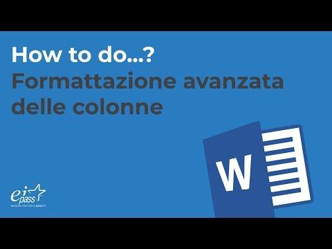 Come fare la formattazione avanzata delle colonne in Microsoft Word