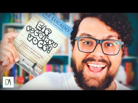 ELE ESCOLHEU VOCÊ! - Max Lucado (RESENHA)