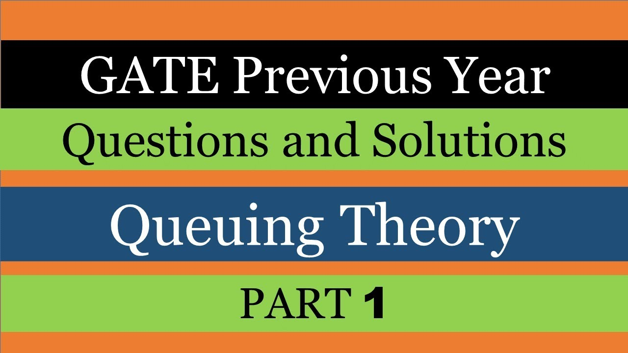 Queuing Theory GATE Previous Year Questions and Solutions Part 1