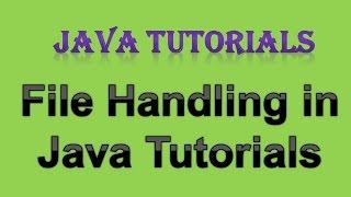 12.1 File Handling in Java Tutorial