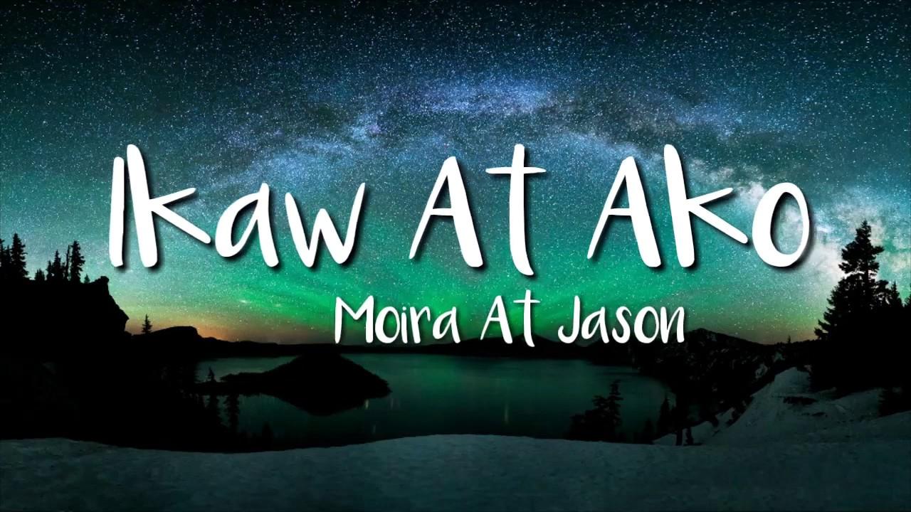 Ikaw At Ako (Lyric Video)-Moira & Jason - Moira & Jason Lyrics