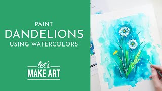 Lets Paint Dandelions | Watercolor Tutorial With Sarah Cray