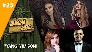 Aldama Meni 25-son Munisa Rizayeva, Sevinch, Jahongir Poziljonov, Rayhon, Ozoda