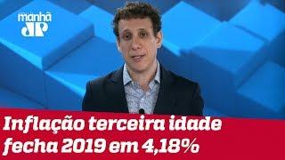 Samy Dana: Inflação da terceira idade fecha 2019 em 4,18%