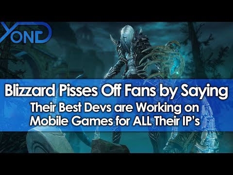 Blizzard Pisses Off Fans by Saying Their Best Devs are Working on Mobile Games for ALL Their IP's