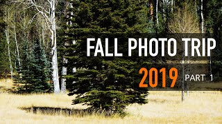 Landscape Photography Fall Trip - 2019 Pt. 1
