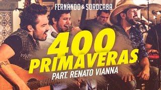 Renato Viana & Fernando & Sorocaba - 400 Primaveras