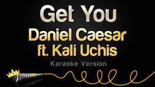 Daniel Caesar Ft. Kali Uchis   Get You (Karaoke Version)