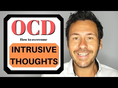 How to Overcome Intrusive Thoughts in OCD (Obsessive Compulsive Disorder)