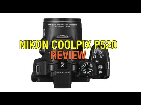 Nikon Coolpix P520 Review - with HD Video Sample