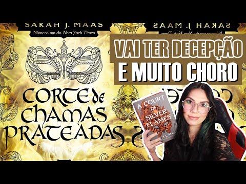CORTE DE CHAMAS PRATEADAS É A PRÓPRIA DESTRUIÇÃO! (A court of silver flames, O QUE ESPERAR!!)