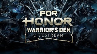 For Honor: Warrior's Den LIVESTREAM September 20 2018 | Ubisoft [NA]
