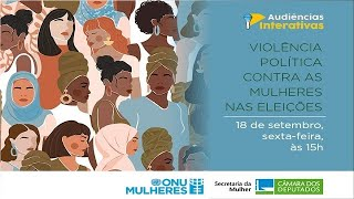 """Secretaria da Mulher - Debate sobre """"Violência política contra as mulheres nas eleições"""" - 18/09/2020 15:00"""