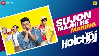 Sujon Majhi Re - Making   Hoichoi Unlimited   Dev - Saswata - Kharaj - Arno   Aniket C   Savvy