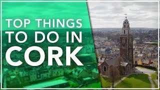 Top Things To Do In Cork