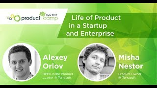 ALEXEY ORLOV and MISHA NESTOR. Life of Product in a Startup and Enterprise