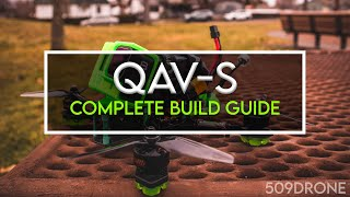 "QAV-S Complete Build Guide [ 5"" HD Freestyle FPV ]"