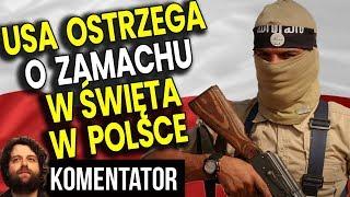 USA OFICJALNIE Ostrzega Przed Zamachem w Polsce w Święta Bożego Narodzenia – Analiza Komentator Film