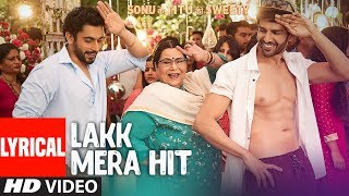 Lakk Mera Hit With Lyrics | Sonu Ke Titu Ki Sweety | Sukriti